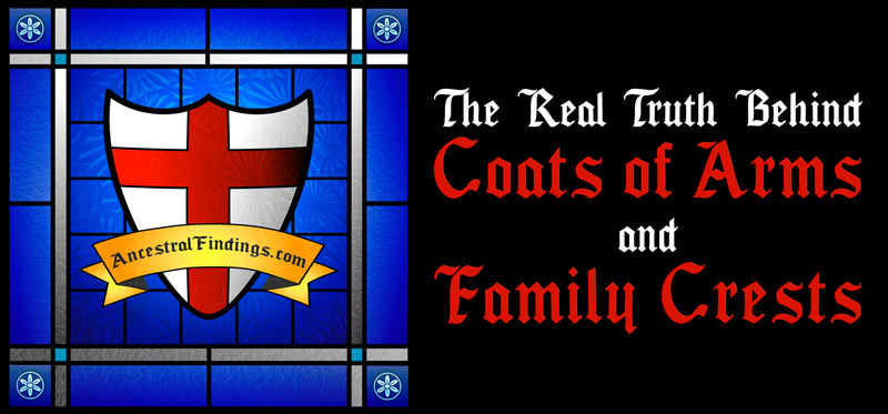 The Real Truth Behind Coats Of Arms And Family Crests Ancestral