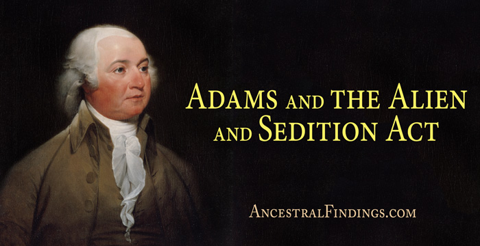 john adams and the controversial alien and sedition acts The alien and sedition acts of 1798 were four laws that were passed by the predominantly federalist congress and signed by john adams to strengthen the national security of the united states.
